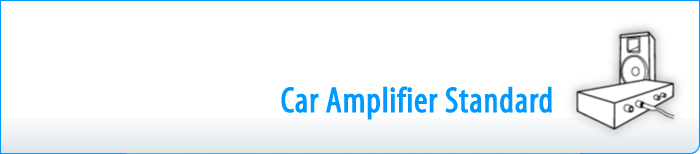 Car Amplifier Standard
